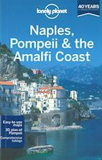 Naples, Pompeii & the Amalfi Coast (Lonely Planet Naples Pompeii the Amalfi Coast)