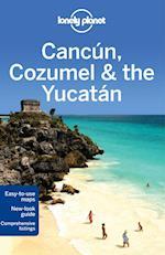 Lonely Planet Cancun, Cozumel & the Yucatan (Lonely Planet Cancun, Cozumel & the Yucatan)