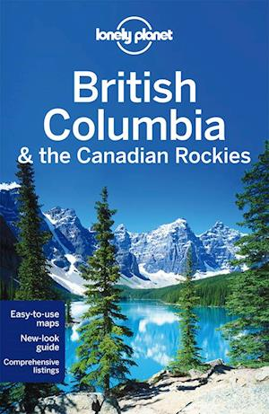 Lonely Planet British Columbia & the Canadian Rockies af John Lee