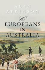 The Europeans in Australia (Europeans in Australia, nr. 1)