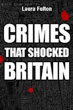 The Crimes That Shocked Britain