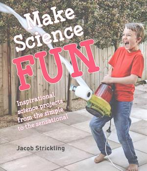 Bog, paperback Make Science Fun af Jacob Strickling