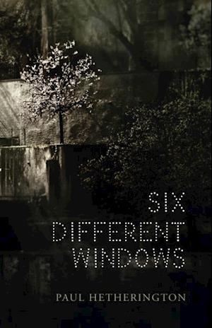 Six Different Windows af Paul Hetherington