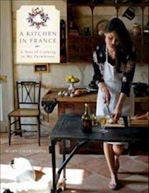 A Kitchen in France af Mimi Thorisson