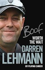 Worth the Wait af Darren Lehmann
