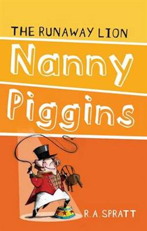 Nanny Piggins and the Runaway Lion 3 af R.A. Spratt
