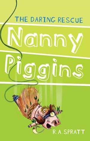 Nanny Piggins and the Daring Rescue 7 af R.A. Spratt