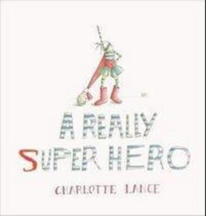 A Really Super Hero af Charlotte Lance