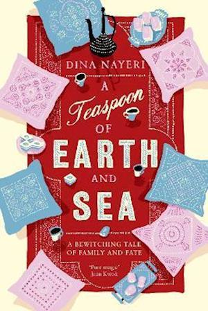 A Teaspoon of Earth and Sea af Dina Nayeri