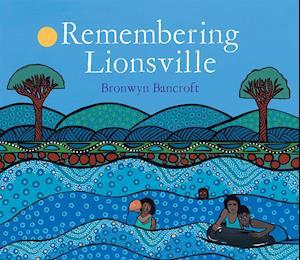 Remembering Lionsville af Bronwyn Bancroft