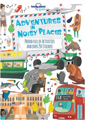 Adventures in Noisy Places af Lonely Planet Kids