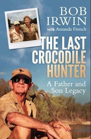 Bog, paperback The Last Crocodile Hunter af Bob Irwin