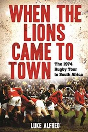 When the Lions Came to Town af Luke Alfred