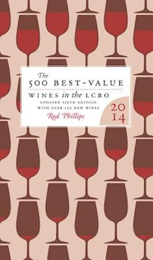 The 500 Best-Value Wines in the LCBO 2014 af Rod Phillips