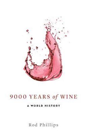 9000 Years of Wine af Rod Phillips