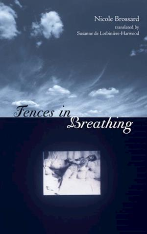 Fences in Breathing af Nicole Brossard