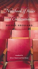 Notebook of Roses and Civilization af Nicole Brossard