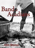 Band of Acadians af John Skelton