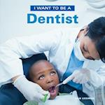 I Want to Be a Dentist (I Want to Be)