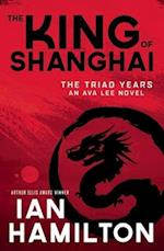 The King of Shanghai (The Triad Years)