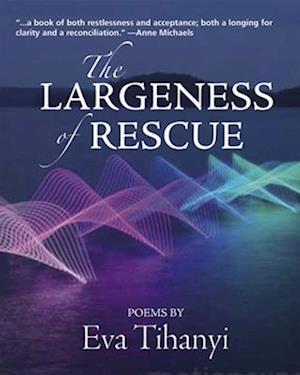 Bog, paperback The Largeness of Rescue af Eva Tihanyi