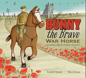 Bunny the Brave War Horse af Elizabeth MacLeod