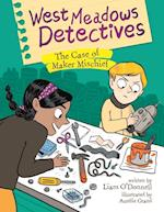 The Case of Maker Mischief (West Meadows Detectives)