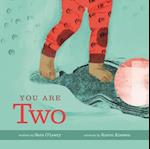 You Are Two (You Are . . )