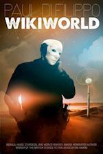 WikiWorld af Paul Di Filippo