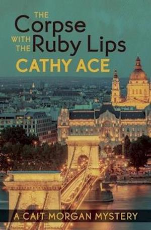 Bog, paperback The Corpse With the Ruby Lips af Cathy Ace