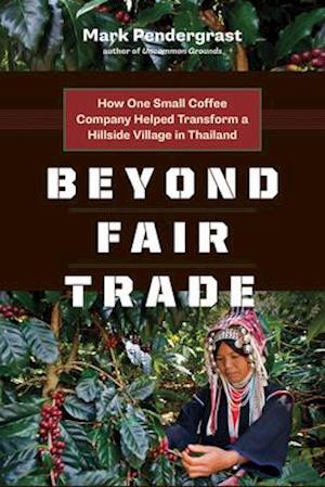 Beyond Fair Trade af Mark Pendergrast