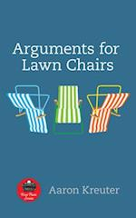Arguments for Lawn Chairs (First Poets, nr. 16)