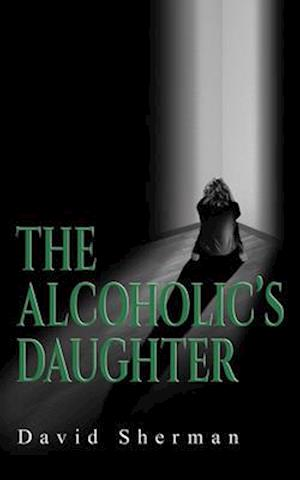 Bog, paperback The Alcoholic's Daughter af David Sherman