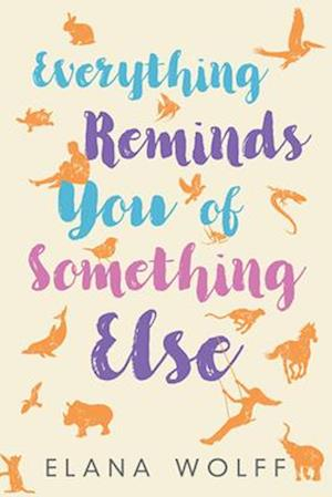 Bog, paperback Everything Reminds You of Something Else af Elana Wolff