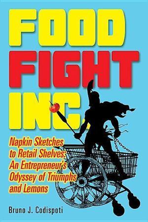 Bog, paperback Food Fight Inc. af Bruno Codispoti