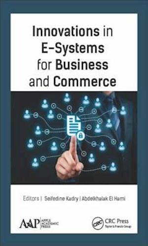 Bog, hardback Innovations in E-Systems for Business and Commerce af Seifedine Kadry