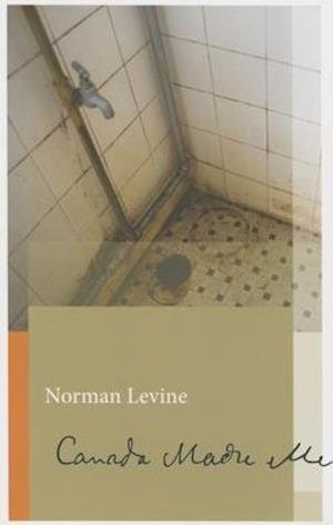 Canada Made Me af Norman Levine
