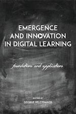 Emergence and Innovation in Digital Learning (Issues in Distance Education)