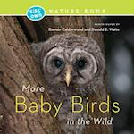 More Baby Birds in the Wild (Kids Own Nature Book)