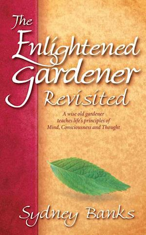 Bog, paperback The Enlightened Gardener Revisited af Sydney Banks