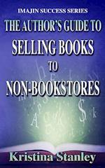 The Author's Guide to Selling Books to Non-Bookstores