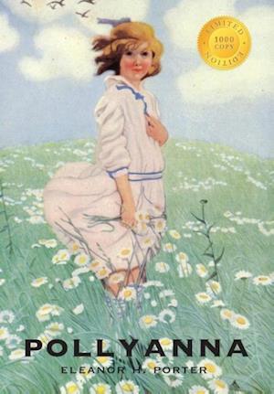 Bog, hardback Pollyanna (1000 Copy Limited Edition) af Eleanor H. Porter