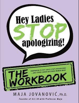 Bog, paperback Hey Ladies, Stop Apologizing! the Workbook af Maja Jovanovic
