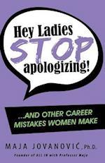 Hey Ladies, Stop Apologizing! af Maja Jovanovic