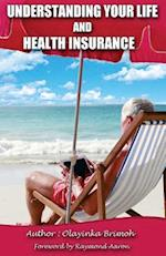 Understanding Your Life and Health Insurance