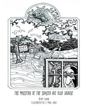 Bog, paperback The Mystery of the Spaced Out Blue Grouse af Geoff Swan