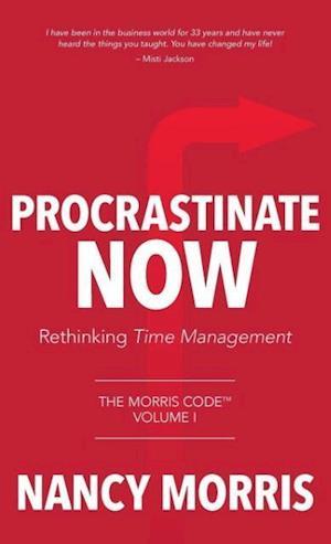Bog, hardback Procrastinate Now af Nancy Morris