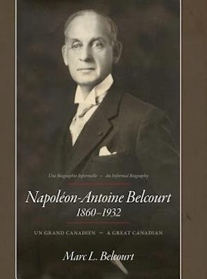 Bog, hardback Napoleon-Antoine Belcourt af Marc L. Belcourt