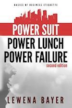 Power Suit, Power Lunch, Power Failure