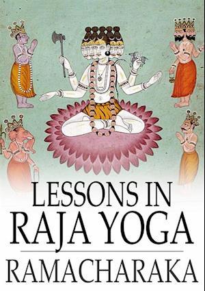 Lessons in Raja Yoga af Yogi Ramacharaka